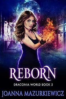 Reborn: Draconia World Book 5 by [Joanna Mazurkiewicz]