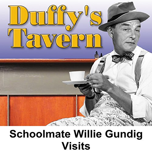 Duffy's Tavern: Schoolmate Willie Gundig Visits audiobook cover art