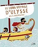 Le long voyage d'Ulysse en 6 aventures