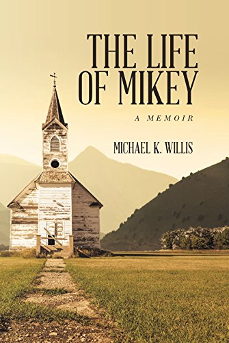 The Life Of Mikey: A Memoir by Michael K. Willis ebook deal