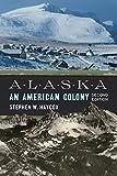 Alaska: An American Colony