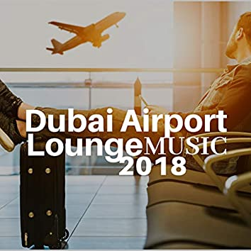 Dubai Airport Lounge Music 2018 - Relaxing Smooth Jazz Music