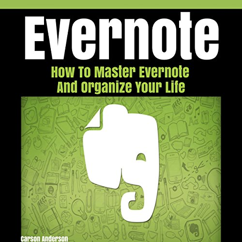 Evernote: How to Master Evernote and Organize Your Life audiobook cover art