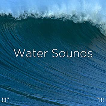 """!!!"""" Water Sounds  """"!!!"""