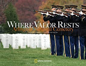 Where Valor Rests: Arlington National Cemetery by Rick Atkinson (2007-05-15)