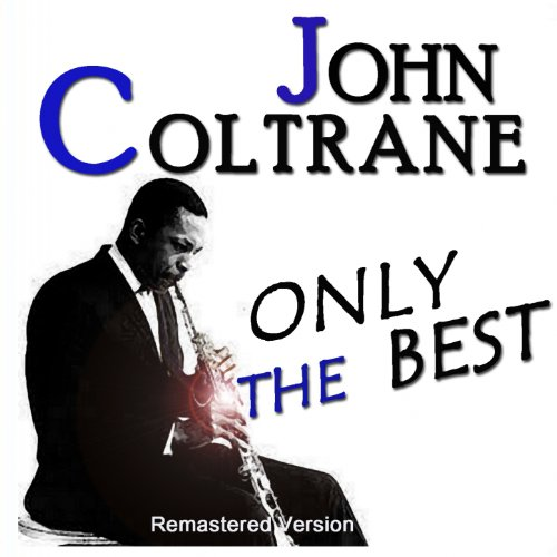 John Coltrane: Only the Best (Remastered Version)