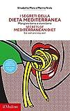 I segreti della dieta mediterranea. Mangiare bene e stare bene