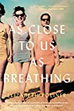As Close to Us as Breathing: A Novel
