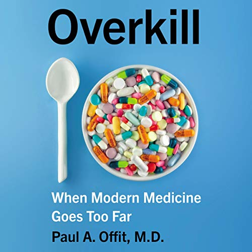 Overkill Audiobook By Paul A. Offit cover art