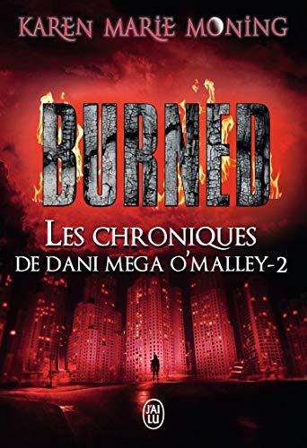 Les chroniques de Dani Mega O'Malley, 2:Burned