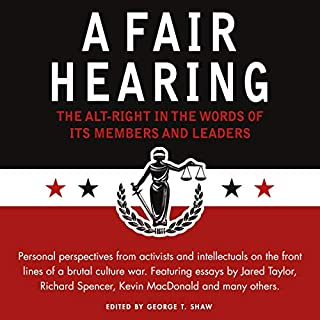 A Fair Hearing: The Alt-Right in the Words of Its Members and Leaders audiobook cover art