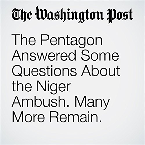 The Pentagon Answered Some Questions About the Niger Ambush. Many More Remain. copertina
