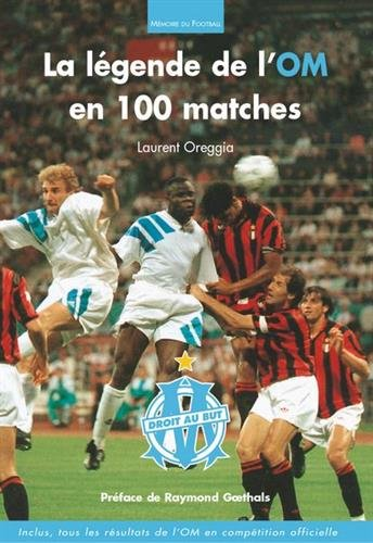 Légende de l'OM en 100 matches (La)