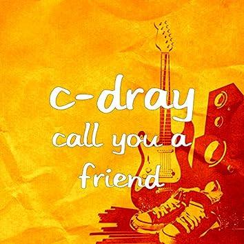 Call You a Friend