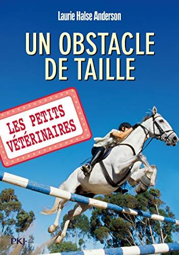 Les petits vétérinaires - tome 09 : Un obstacle de taille (09)
