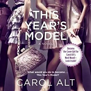 This Year's Model                   By:                                                                                                                                 Carol Alt                               Narrated by:                                                                                                                                 Suzy Jackson                      Length: 8 hrs and 6 mins     3 ratings     Overall 4.3