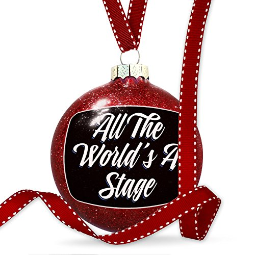 NEONBLOND Christmas Decoration Classic Design All The World's A Stage Ornament