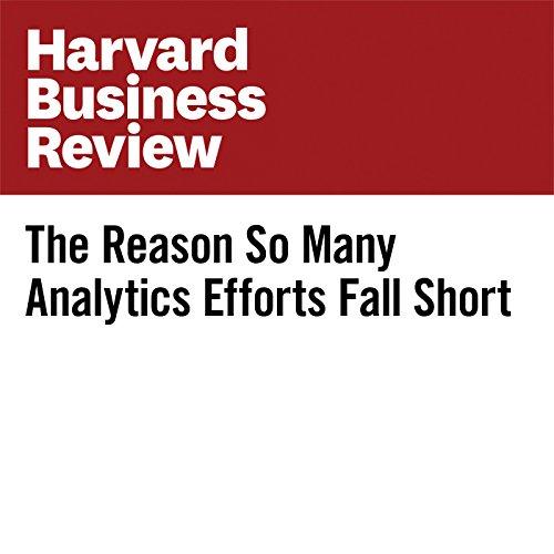 The Reason So Many Analytics Efforts Fall Short copertina