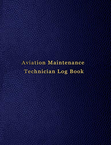 Aviation Maintenance Technician Log Book: AMT Aircraft mechanic logbook for aircaft repairs and mechanical record for mechanics | Blue leather print design