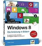 Windows 8 - Die Anleitung in Bildern