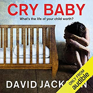 Cry Baby                   By:                                                                                                                                 David Jackson                               Narrated by:                                                                                                                                 Nick Landrum,                                                                                        Jennifer Woodward                      Length: 9 hrs and 45 mins     95 ratings     Overall 4.1