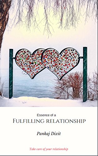 Essence of a fulfilling relationship: Take care of your relationship (English Edition) eBook: Dixit, Pankaj: Amazon.es: Tienda Kindle