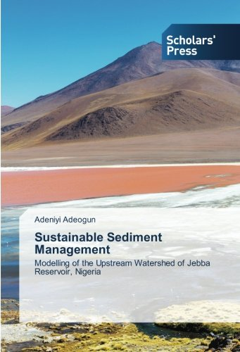 Sustainable Sediment Management: Modelling of the Upstream Watershed of Jebba Reservoir, Nigeria