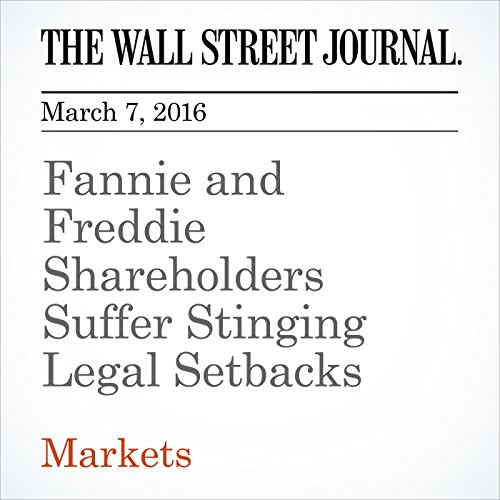 Fannie and Freddie Shareholders Suffer Stinging Legal Setbacks cover art