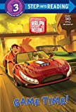 Game Time! (Disney Wreck-It Ralph 2) (Step into Reading)
