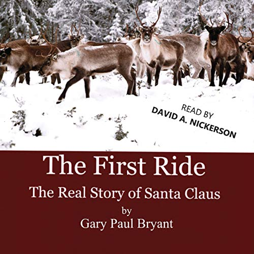 The First Ride: The Real Story of Santa Claus cover art