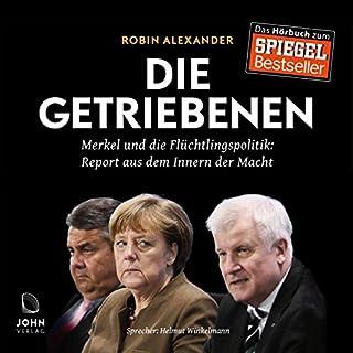 Die Getriebenen: Merkel und die Flüchtlingspolitik - Ein Insider-Report Titelbild