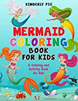 Mermaid Coloring Book for Kids: Mermaids!: A Coloring and Activity Book for Kids