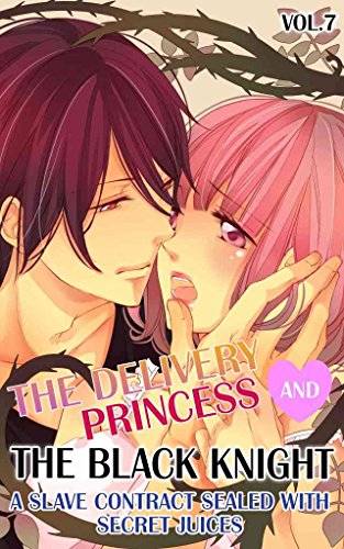 The Delivery Princess and the Black Knight - Vol.7 (TL Manga): A Slave Contract Sealed with Secret Juices (English Edition)