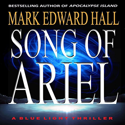 Song of Ariel     Blue Light Series, Book 3              By:                                                                                                                                 Mark Edward Hall                               Narrated by:                                                                                                                                 T. Anthony Quinn                      Length: 14 hrs and 55 mins     Not rated yet     Overall 0.0