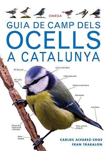 GUIA DE CAMP DELS OCELLS A CATALUNYA (GUIAS DEL NATURALISTA)