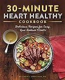 30-Minute Heart Healthy Cookbook: Delicious...