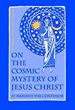 On The Cosmic Mystery of Jesus Christ (Popular Patristics Series Book 25)