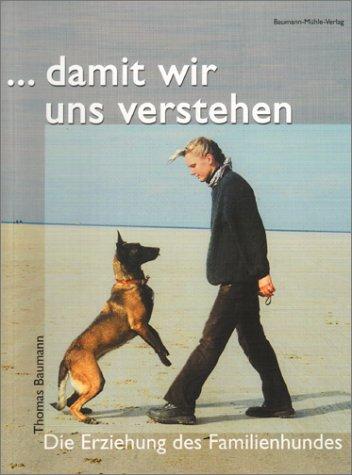 ...damit wir uns verstehen. Die Erziehung des Familienhundes.