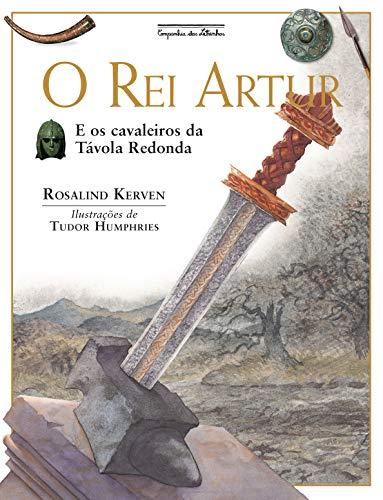 O rei Artur (Nova Edição): e os cavaleiros da Távola Redonda