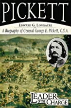 Leader of the Charge: A Biography of General George E. Pickett, C.S.A.
