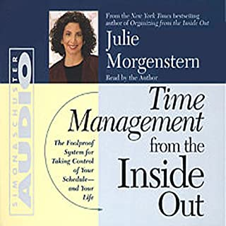 Time Management From The Inside Out                   By:                                                                                                                                 Julie Morgenstern                               Narrated by:                                                                                                                                 Julie Morgenstern                      Length: 2 hrs and 3 mins     53 ratings     Overall 4.3