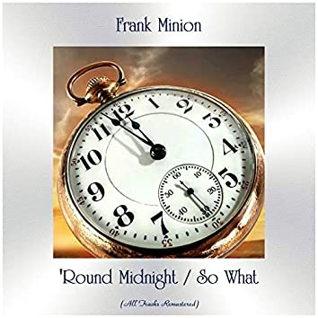 'Round Midnight / So What (All Tracks Remastered)