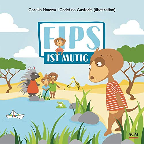 Fips ist mutig (Bilderbücher für 3- bis 6-Jährige)