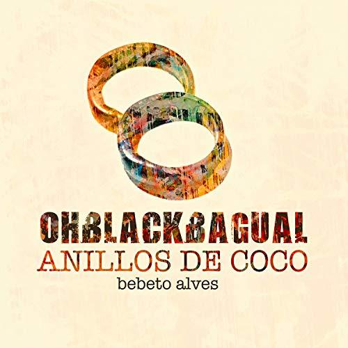 Oh Blackbagual, Anillos de Coco