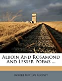 Alboin And Rosamond And Lesser Poems ...