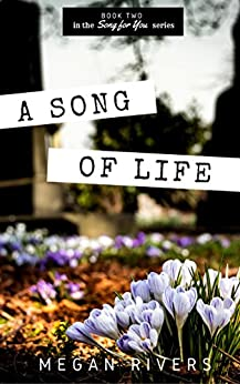 A Song of Life: A Fictional Memoir (Song for You Book 2) by [Megan Rivers, Katherine Zimmerman]