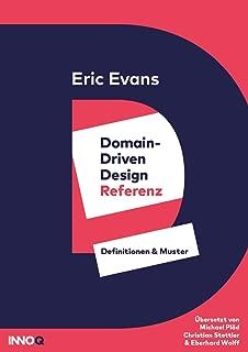 Domain-driven Design Referenz: Definitionen & Muster (German Edition)