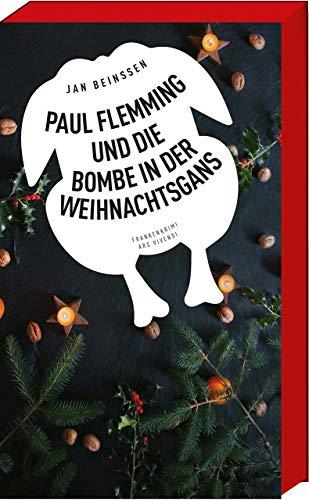 Paul Flemming und die Bombe in der Weihnachtsgans - Frankenkrimi (Weihnachtsgeschichten)