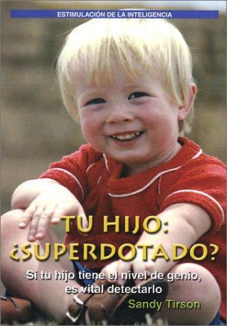 Tu Hijo: ¿SUPERDOTADO? Your gifted child (Spanish Edition)
