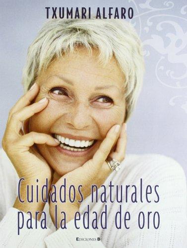 Cuidados naturales para la edad de oro (No ficción) (Spanish Edition)